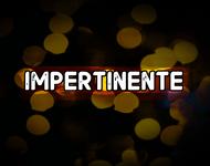 IMPERTINENTE-01